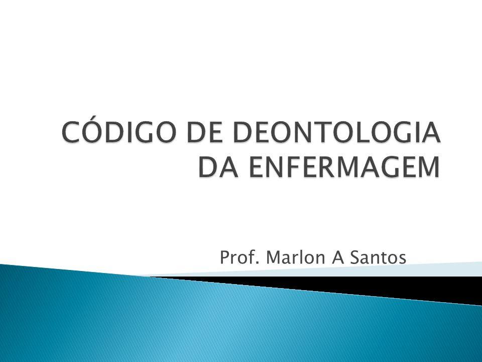 CÓDIGO DE DEONTOLOGIA DA ENFERMAGEM
