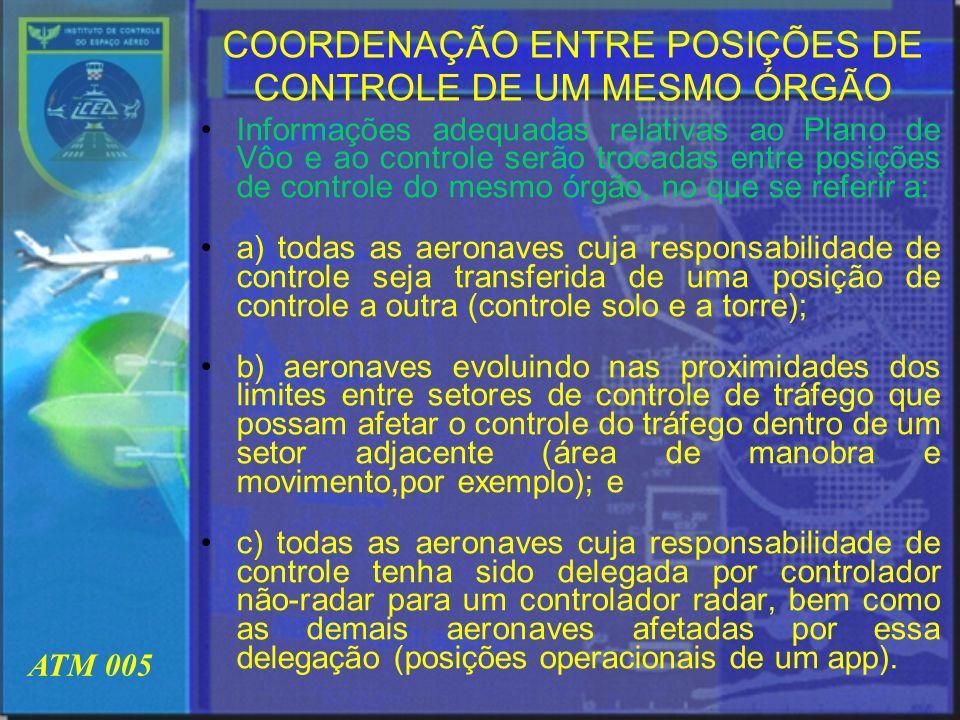 COORDENAÇÃO ENTRE POSIÇÕES DE CONTROLE DE UM MESMO ÓRGÃO