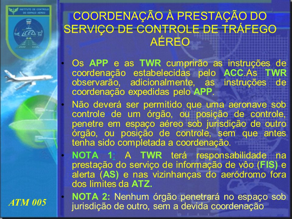 COORDENAÇÃO À PRESTAÇÃO DO SERVIÇO DE CONTROLE DE TRÁFEGO AÉREO
