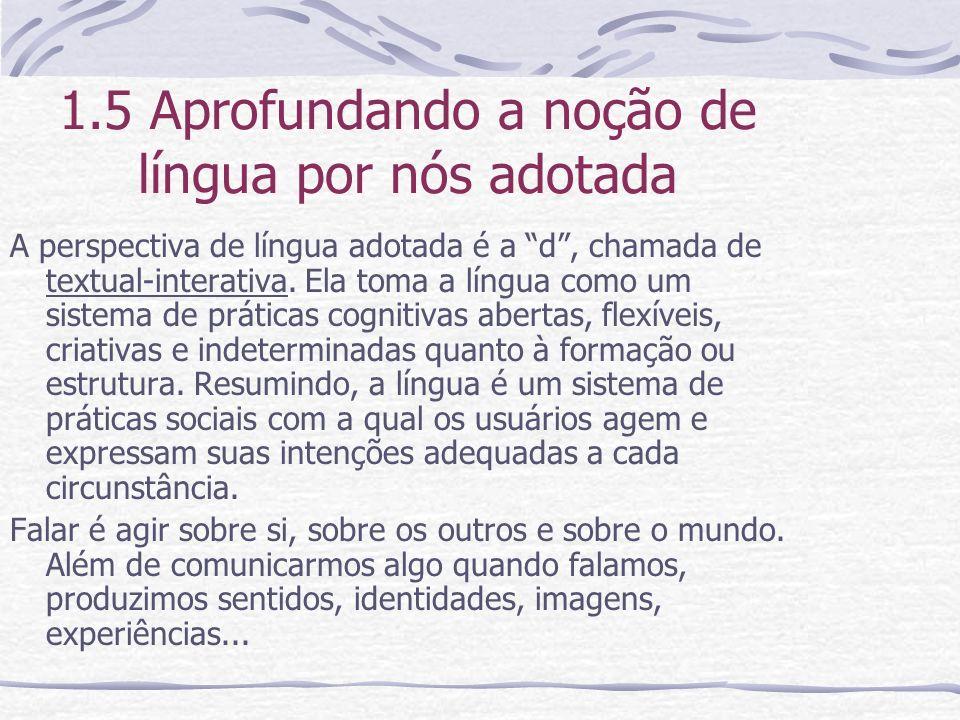 1.5 Aprofundando a noção de língua por nós adotada