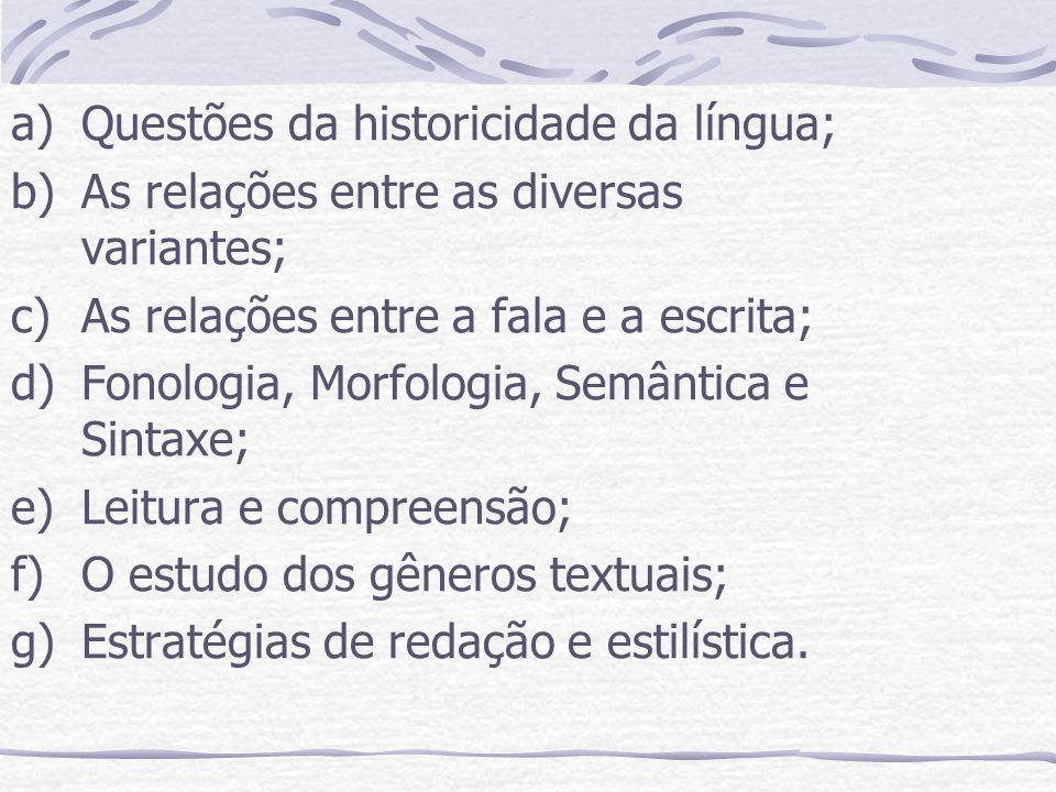 Questões da historicidade da língua;