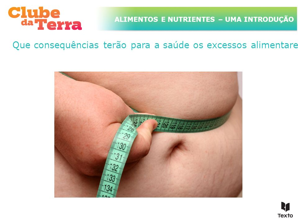 Que consequências terão para a saúde os excessos alimentares