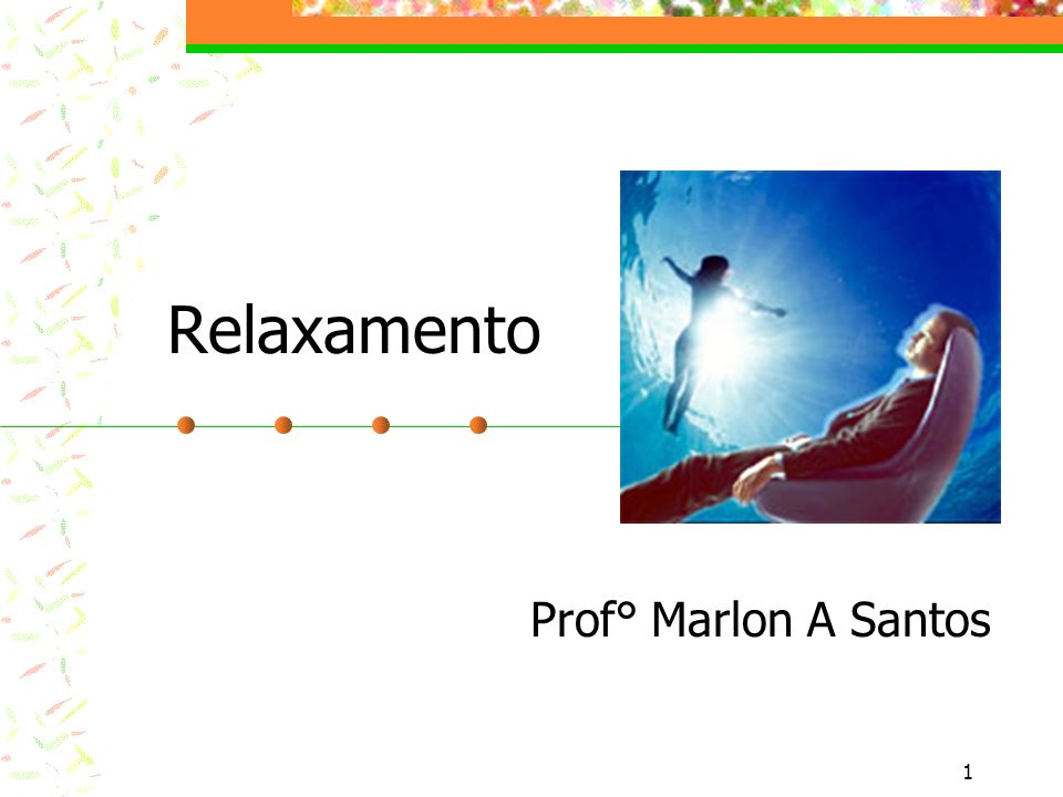 Relaxamento Prof° Marlon A Santos