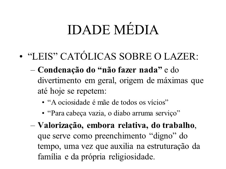 IDADE MÉDIA LEIS CATÓLICAS SOBRE O LAZER: