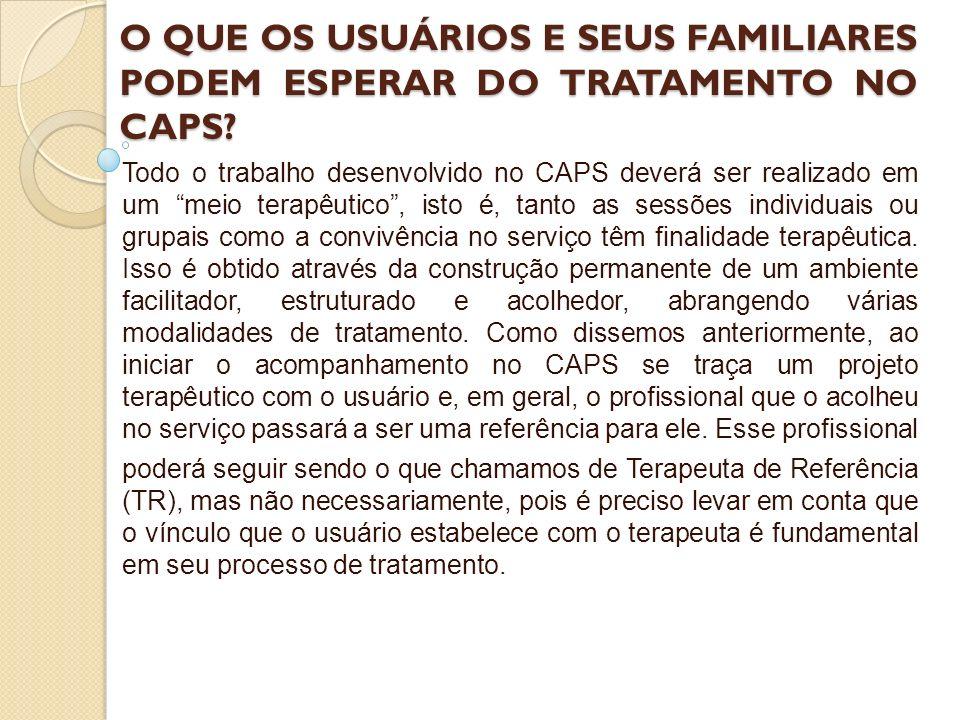 O QUE OS USUÁRIOS E SEUS FAMILIARES PODEM ESPERAR DO TRATAMENTO NO CAPS