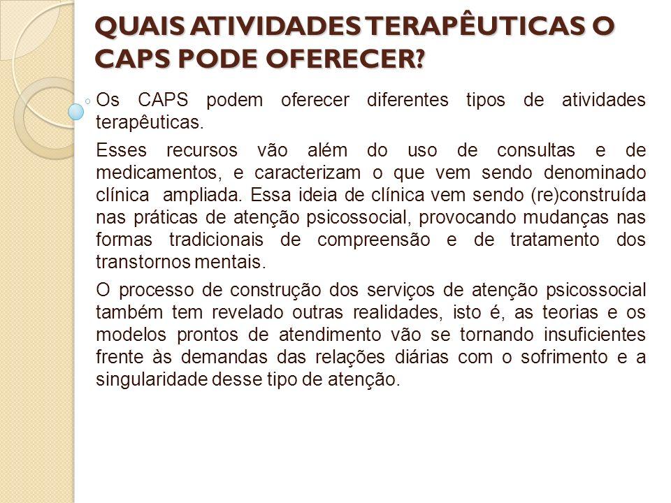 QUAIS ATIVIDADES TERAPÊUTICAS O CAPS PODE OFERECER