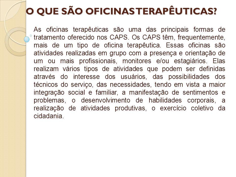 O QUE SÃO OFICINAS TERAPÊUTICAS