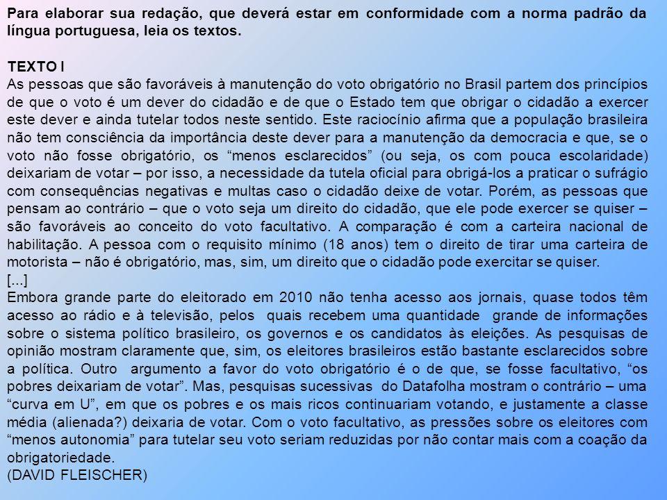 Para elaborar sua redação, que deverá estar em conformidade com a norma padrão da língua portuguesa, leia os textos.
