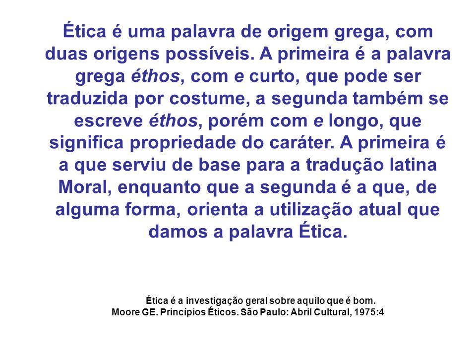 Moore GE. Princípios Éticos. São Paulo: Abril Cultural, 1975:4