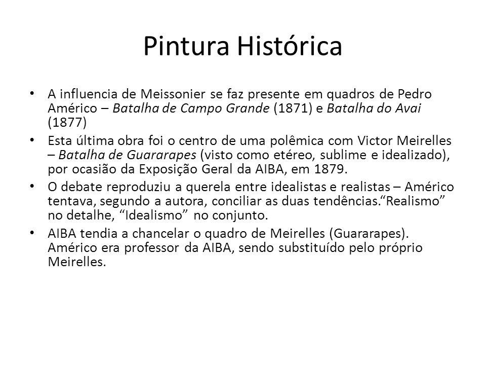 Pintura Histórica A influencia de Meissonier se faz presente em quadros de Pedro Américo – Batalha de Campo Grande (1871) e Batalha do Avai (1877)