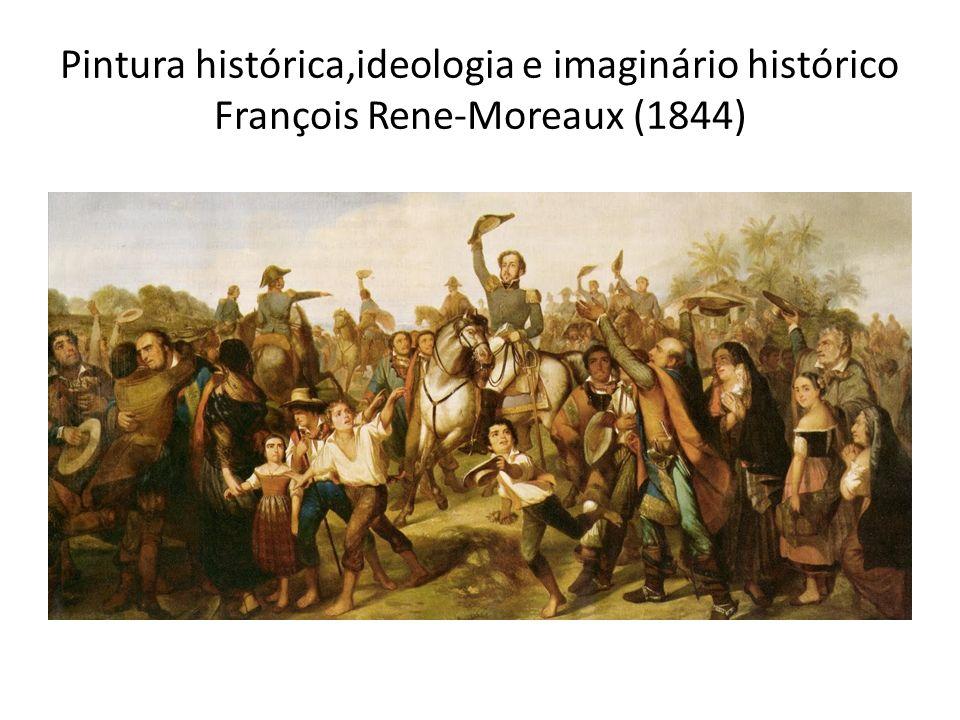 Pintura histórica,ideologia e imaginário histórico François Rene-Moreaux (1844)