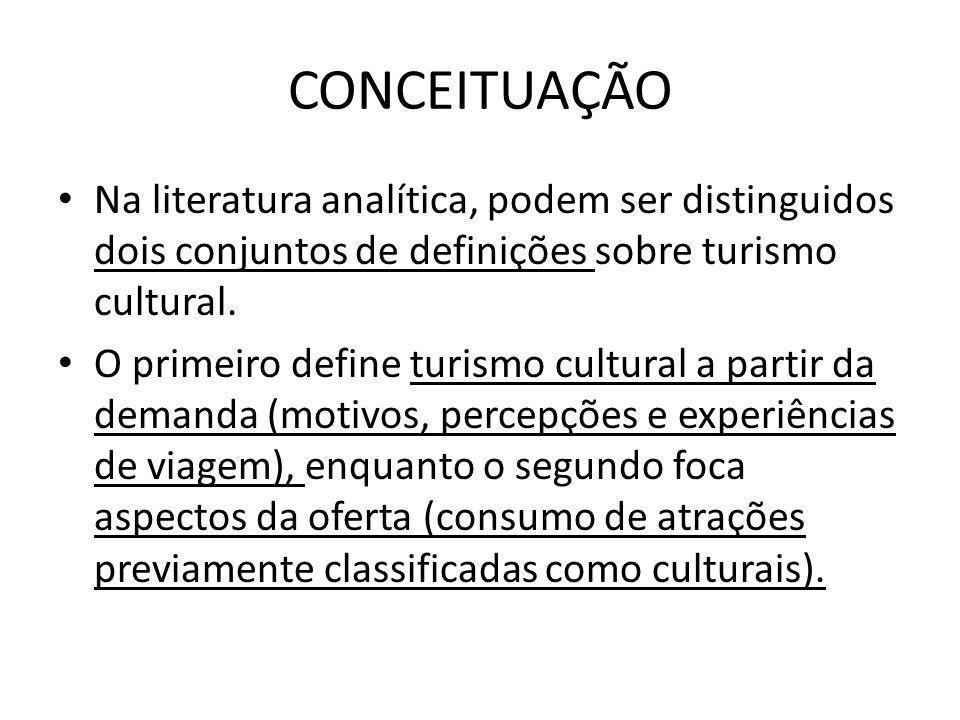 CONCEITUAÇÃONa literatura analítica, podem ser distinguidos dois conjuntos de definições sobre turismo cultural.
