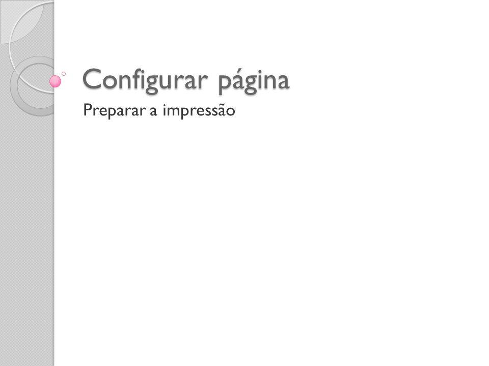 Configurar página Preparar a impressão