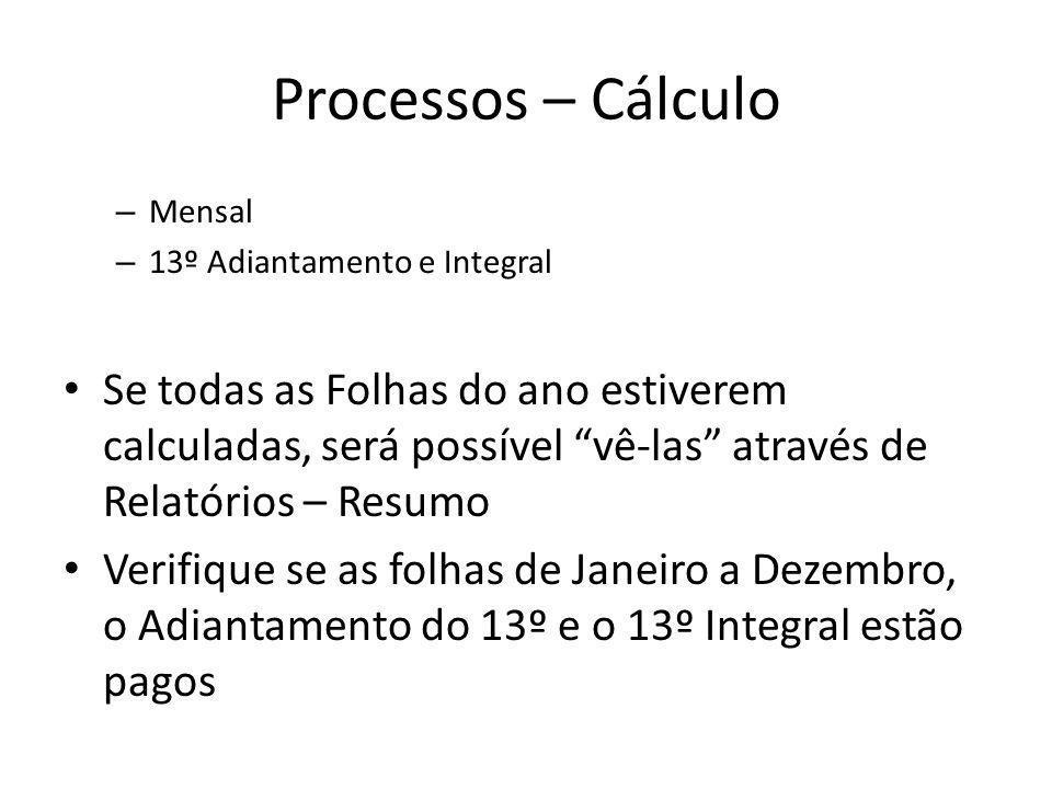 Processos – Cálculo Mensal. 13º Adiantamento e Integral.