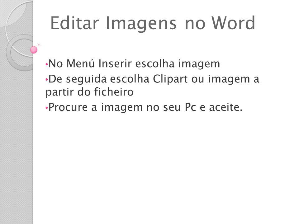 Editar Imagens no Word No Menú Inserir escolha imagem