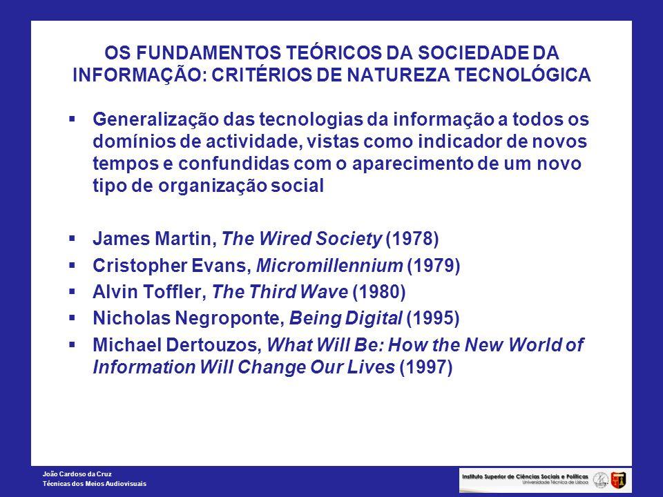 OS FUNDAMENTOS TEÓRICOS DA SOCIEDADE DA INFORMAÇÃO: CRITÉRIOS DE NATUREZA TECNOLÓGICA