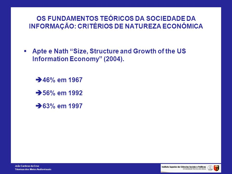 OS FUNDAMENTOS TEÓRICOS DA SOCIEDADE DA INFORMAÇÃO: CRITÉRIOS DE NATUREZA ECONÓMICA