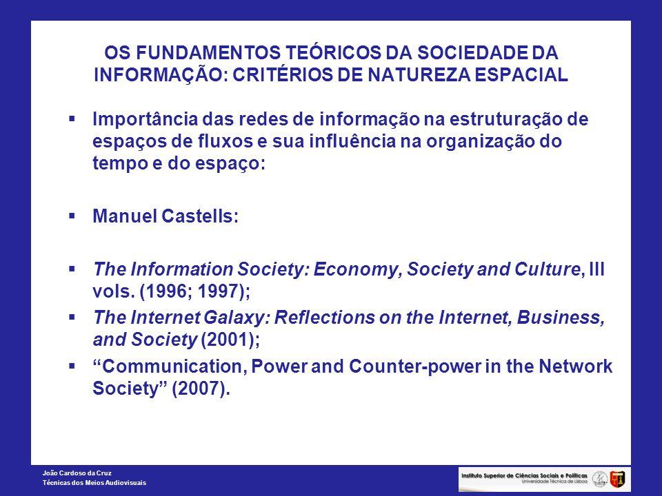 OS FUNDAMENTOS TEÓRICOS DA SOCIEDADE DA INFORMAÇÃO: CRITÉRIOS DE NATUREZA ESPACIAL