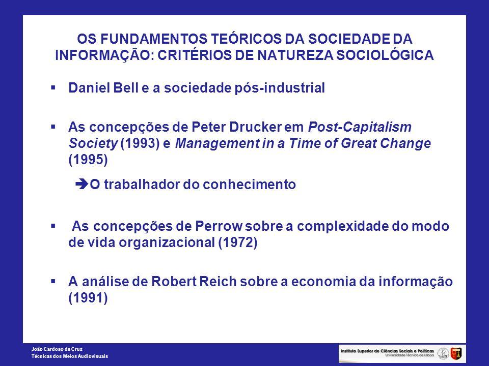 OS FUNDAMENTOS TEÓRICOS DA SOCIEDADE DA INFORMAÇÃO: CRITÉRIOS DE NATUREZA SOCIOLÓGICA