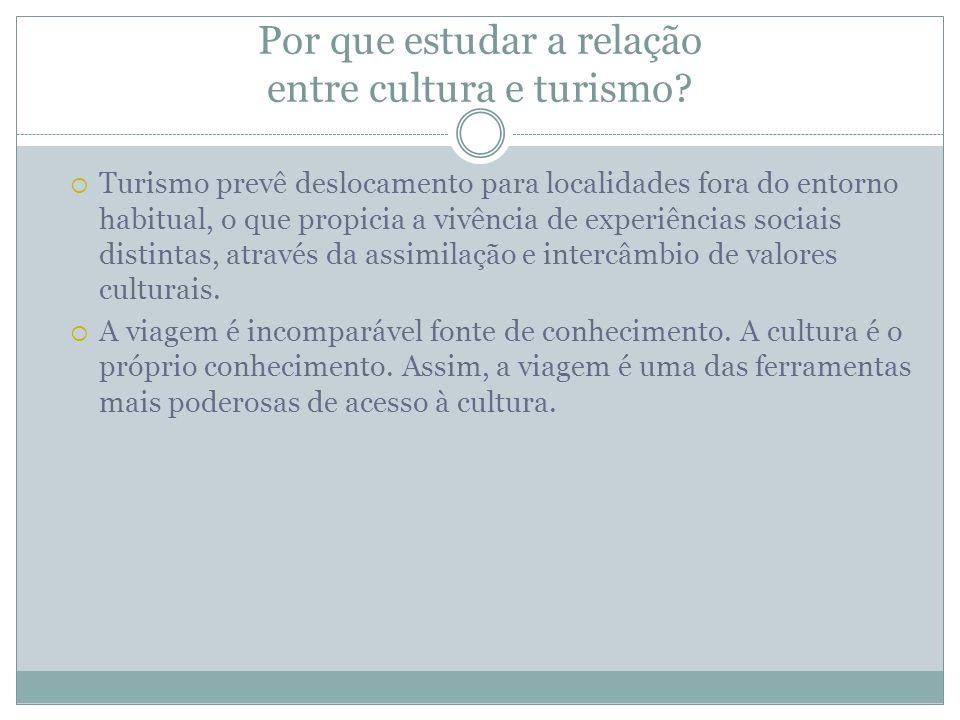Por que estudar a relação entre cultura e turismo