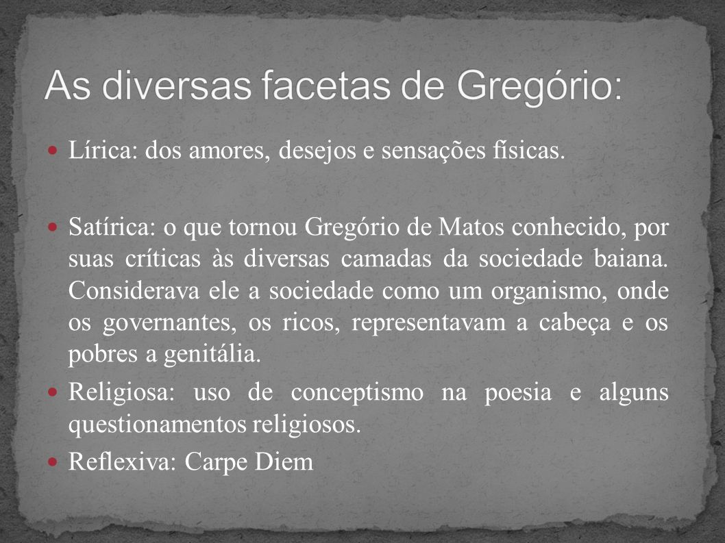 As diversas facetas de Gregório: