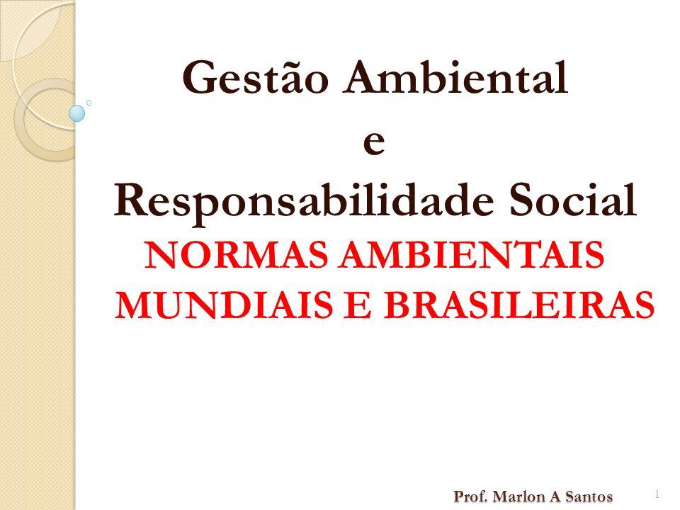 Responsabilidade Social NORMAS AMBIENTAIS MUNDIAIS E BRASILEIRAS