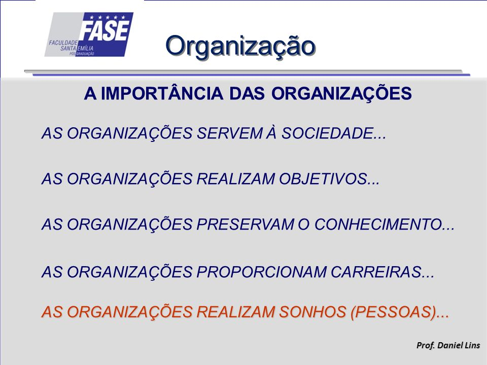 Organização A IMPORTÂNCIA DAS ORGANIZAÇÕES