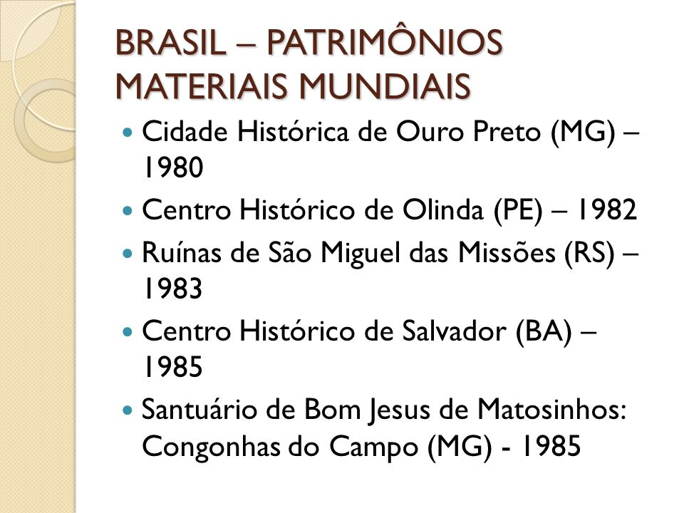 BRASIL – PATRIMÔNIOS MATERIAIS MUNDIAIS