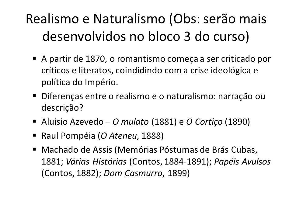 Realismo e Naturalismo (Obs: serão mais desenvolvidos no bloco 3 do curso)