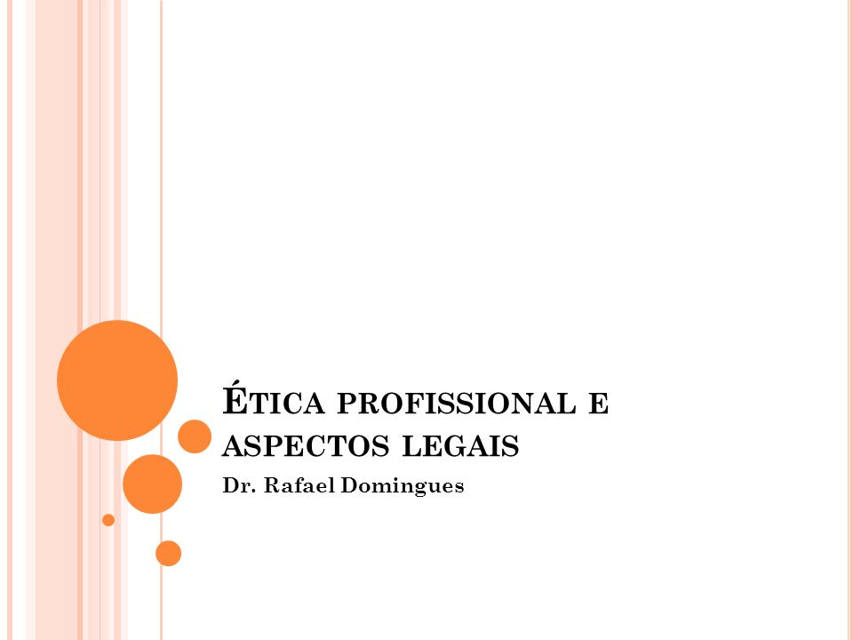 Ética profissional e aspectos legais