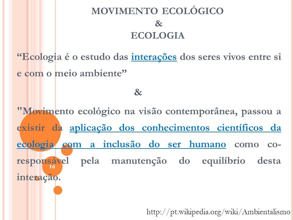 MOVIMENTO ECOLÓGICO & ECOLOGIA