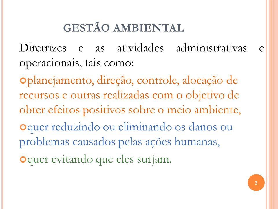 Diretrizes e as atividades administrativas e operacionais, tais como: