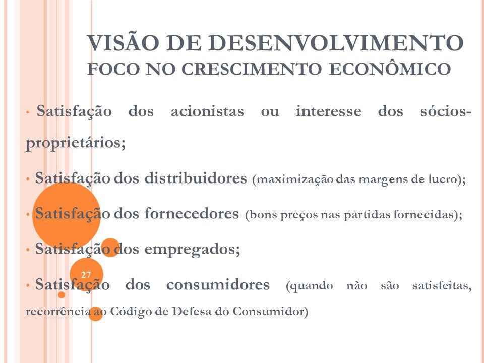 VISÃO DE DESENVOLVIMENTO FOCO NO CRESCIMENTO ECONÔMICO