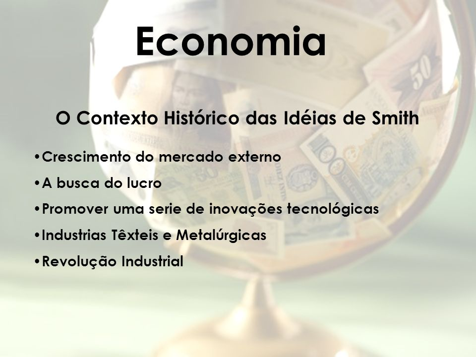Economia O Contexto Histórico das Idéias de Smith