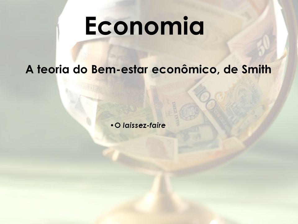 Economia A teoria do Bem-estar econômico, de Smith O laissez-faire