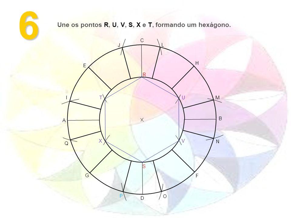 Une os pontos R, U, V, S, X e T, formando um hexágono.