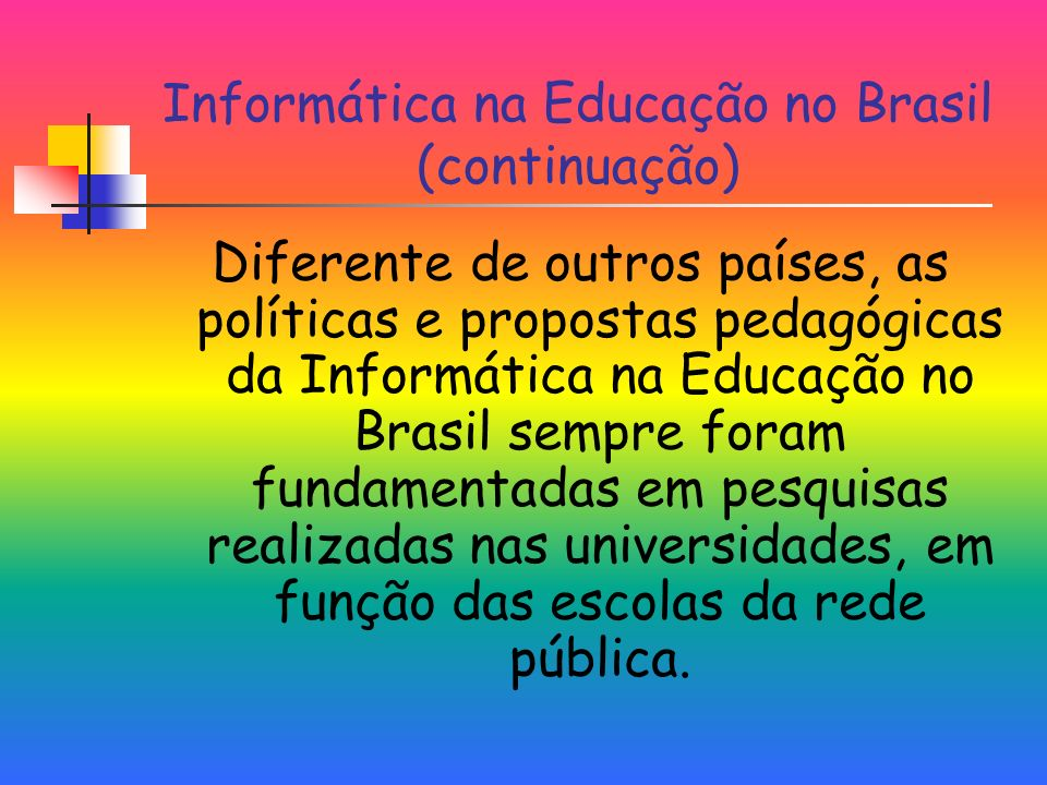 Informática na Educação no Brasil (continuação)