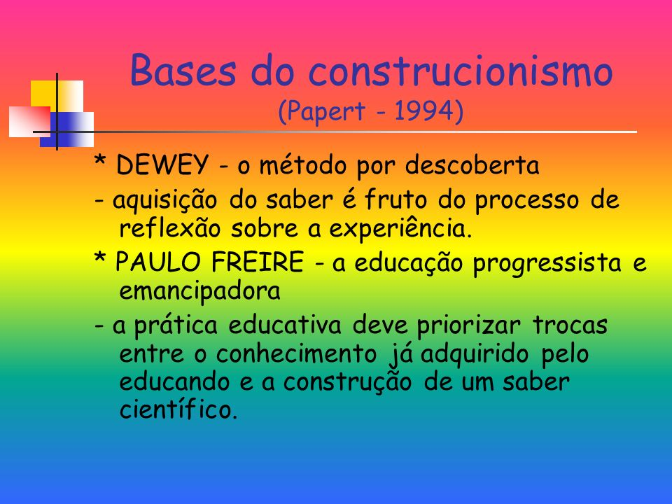Bases do construcionismo (Papert - 1994)