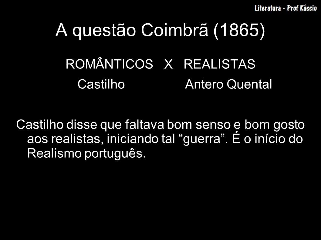 A questão Coimbrã (1865) ROMÂNTICOS X REALISTAS