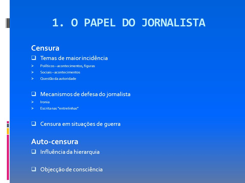 1. O PAPEL DO JORNALISTA Censura Auto-censura