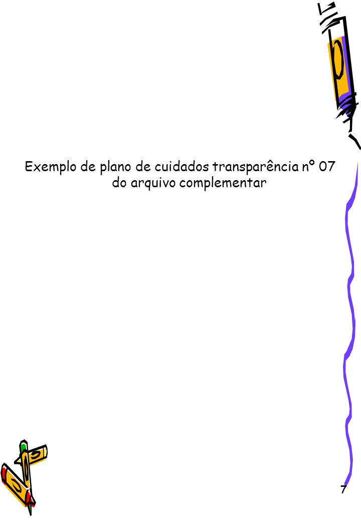 Exemplo de plano de cuidados transparência nº 07 do arquivo complementar