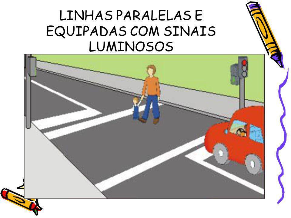 LINHAS PARALELAS E EQUIPADAS COM SINAIS LUMINOSOS