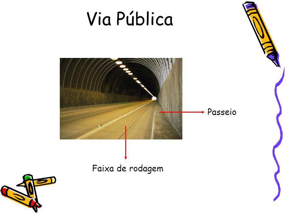 Via Pública Passeio Faixa de rodagem
