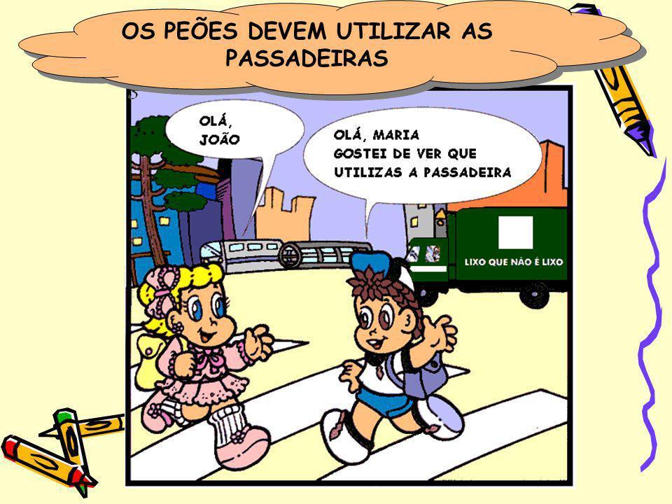 OS PEÕES DEVEM UTILIZAR AS PASSADEIRAS