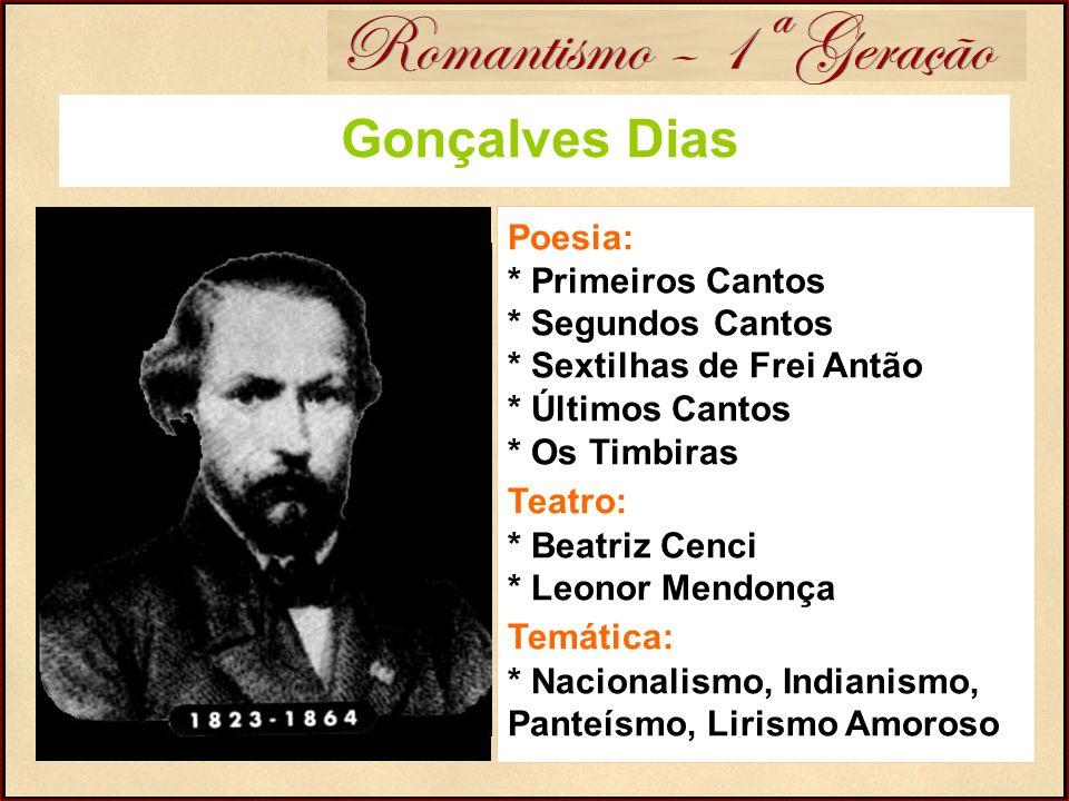 Romantismo – 1ª Geração Gonçalves Dias
