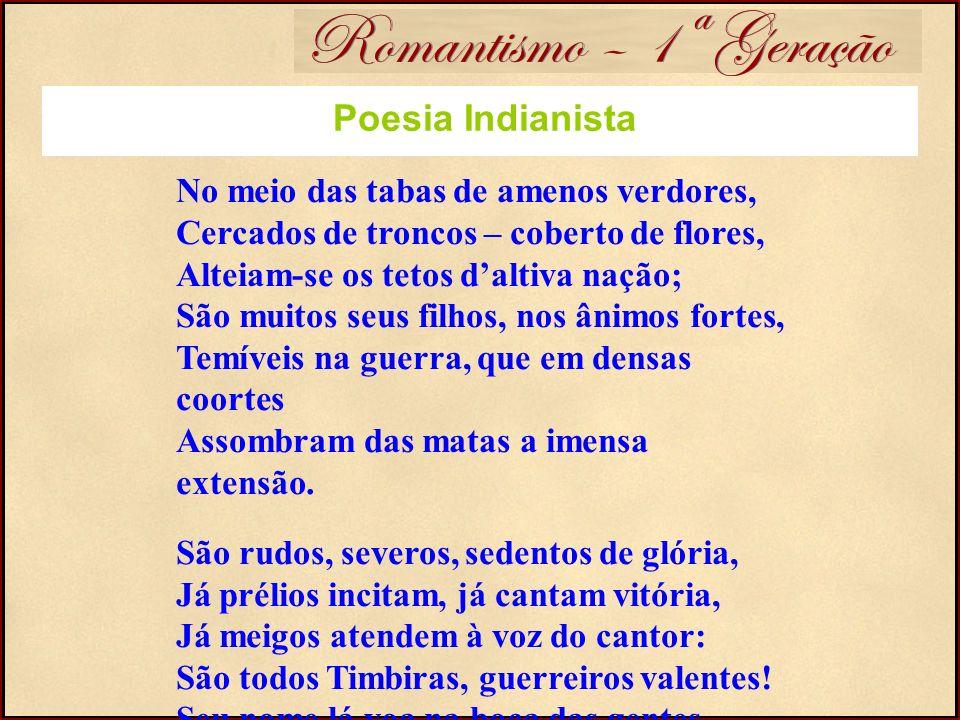 Romantismo – 1ª Geração Poesia Indianista