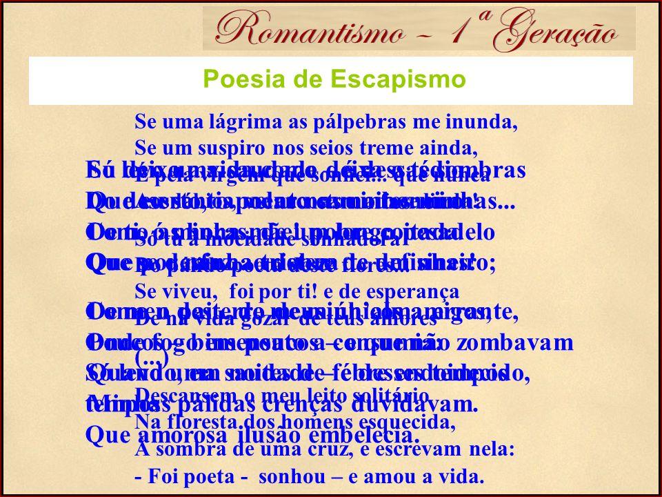 Romantismo – 1ª Geração Poesia de Escapismo