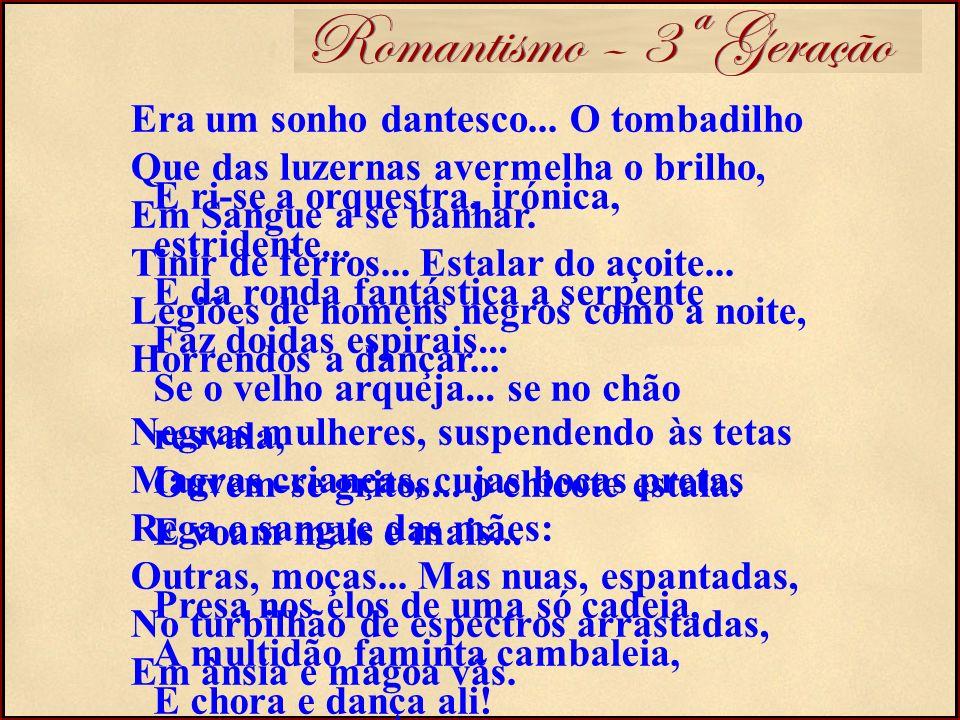 Romantismo – 3ª Geração Era um sonho dantesco... O tombadilho