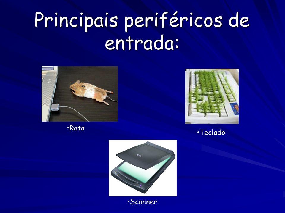 Principais periféricos de entrada: