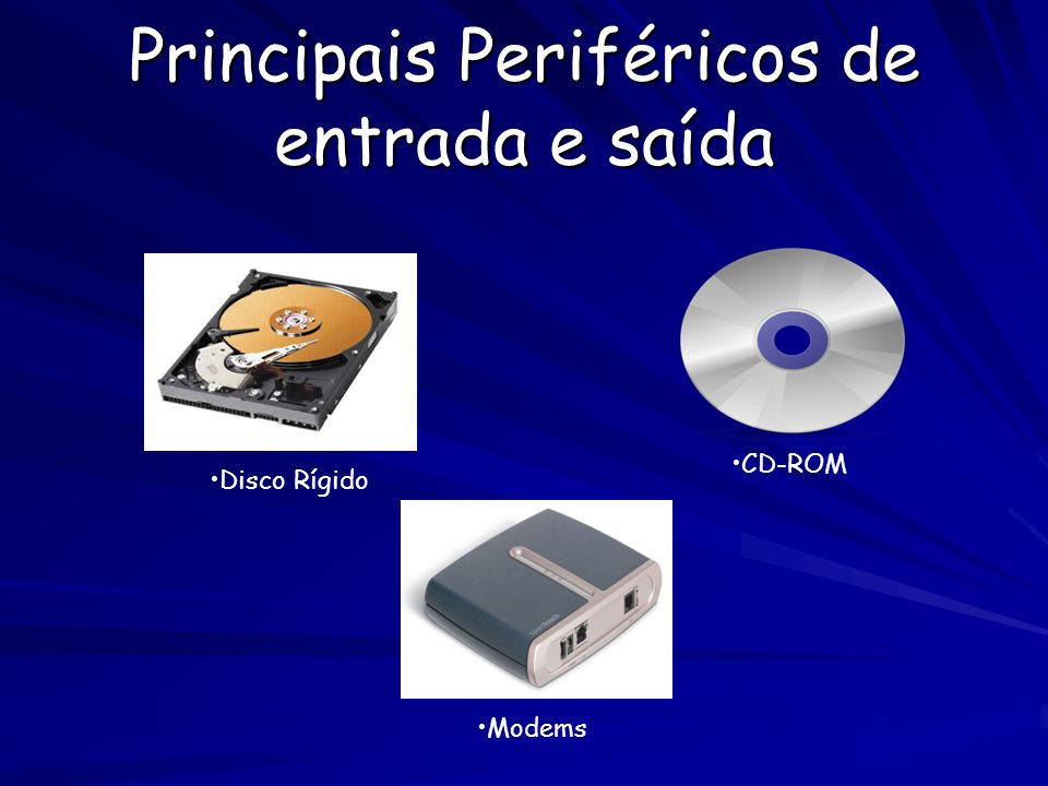 Principais Periféricos de entrada e saída